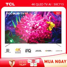 QLED 4K Android Tivi TCL 50 inch. UHD 50C715 – HDR 10+ Quantum Dot, Dolby Vision & Atmos, TCL AI-IN, công nghệ IPQ – Tivi giá rẻ chất lượng – Bảo hành 3 năm.