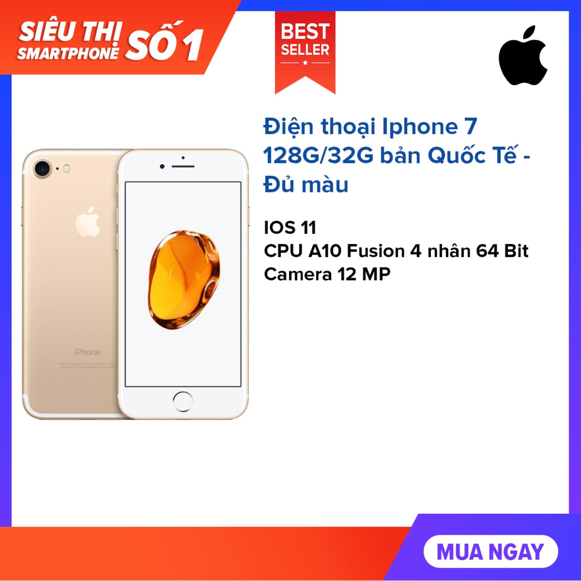 Điện thoại Iphone 7 128G/32G bản Quốc Tế - Đủ màu