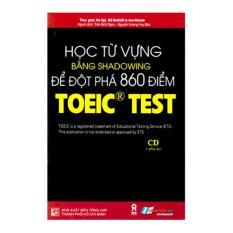Học Từ Vựng Bằng Shadowing Để Đột Phá 860 Điểm Toeic Test – 8935072940171