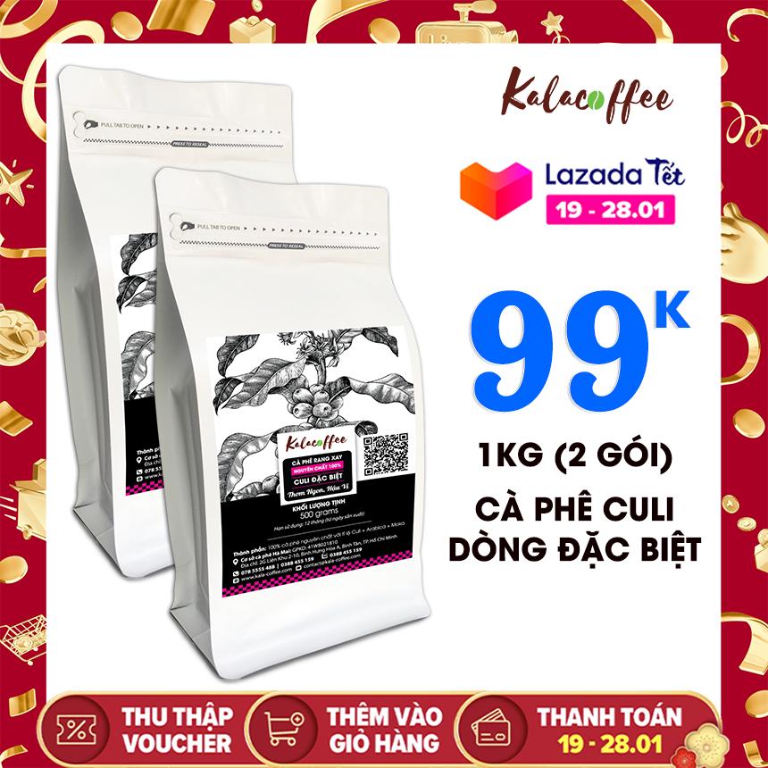 [SALE TẾT] 1Kg Cà phê nguyên chất 100% Culi đặc biệt Kalacoffee Gu cực đậm , Đắng mạnh , thơm dai , hậu ngọt 2 gói 500g – Sản xuất khi bạn đặt hàng