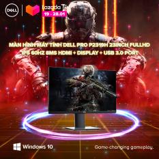 TRẢ GÓP 0%|FREESHIP| Màn Hình Máy Tính Dell Pro P2319H 23inch FullHD IPS 60Hz 8ms HDMI + Display + USB 3.0 Port