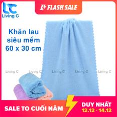 Khăn lau mặt siêu mềm 60 x 30 cm Living C KH60 khăn tắm đa năng mềm mại siêu thấm nước chất vải dày không ra lông chất liệu an toàn cho da – Giới hạn 5 sản phẩm/khách hàng