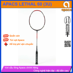 Vợt cầu lông Apacs Lethal 60 (3U)   Nội lực mạnh mẽ, căng lưới kg khủng
