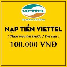 Nạp tiền điện thoại Thuê bao trả trước Viettel 100.000 [Nạp tiền trực tiếp vào thuê bao]