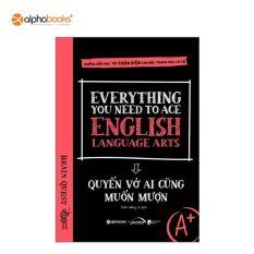 Sách Mới Alphabooks – Everything You Need To Ace English Language Arts – Quyển Vở Ai Cũng Muốn Mượn