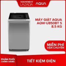 Máy giặt Aqua AQW-U850BT S 8.5 kg – Hàng phân phối chính hãng