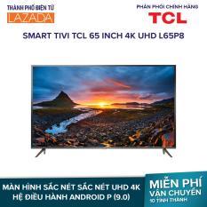 Smart Tivi TCL 65 inch 4K UHD L65P8