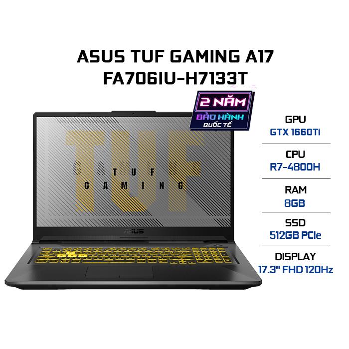 Laptop ASUS TUF Gaming A17 FA706IU-H7133T R7-4800H 8GB 512GB VGA GTX 1660Ti 6GB 17.3′ FHD 120Hz Win 10