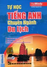 Sách – Tự Học Tiếng Anh Chuyên Ngành Du Lịch – Kèm CD luyện nghe
