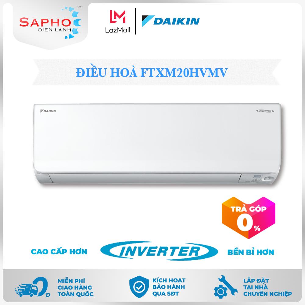 [Free Lắp HCM & HN] Điều Hoà FTXM20HVMV 0.8HP(7200btu) Inverter Gas R32 Treo Tường 2 Chiều Lạnh Suởi Loại Tiêu Chuẩn Máy Lạnh Daikin – Điện Máy Sapho