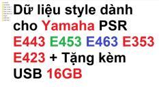 Dữ liệu style dành cho tất cả dòng đàn Yamaha PSR E như E403 E443 E453 E463 và tất cả các dòng E khác + tặng kèm USB 16GB