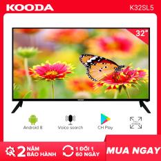 Smart TV 32inch HD hệ điều hành Android 8 viền mỏng – K32SL5- tivi giá rẻ chất lượng – Bảo hành 2 năm