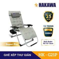 GHẾ XẾP THƯ GIÃN CAO CẤP – HAKAWA HK-G21P – CHẤT LƯỢNG HÀNG ĐẦU – BẢO HÀNH 25 NĂM