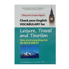 Tiếng Anh Chuyên Ngành – Kiểm Tra Từ Vựng Tiếng Anh Du Lịch & Giải Trí – 8935072881498