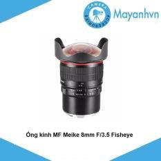 Ống kính MF Meike 8mm F/3.5 Fisheye for Fuji