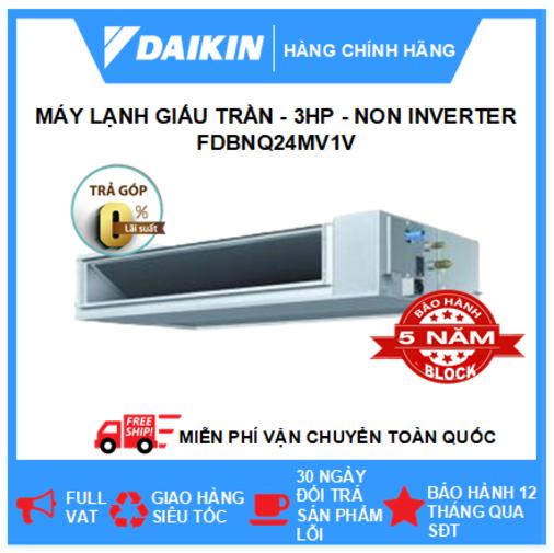 Máy Lạnh Giấu Trần Nối Ống Gió FDBNQ24MV1V/RNQ24MV1V – 3hp – Daikin 24000btu – Non Inverter – Môi chất lạnh R410 ( Remote Không Dây) – Điều hòa chính hãng – Điện máy SAPHO
