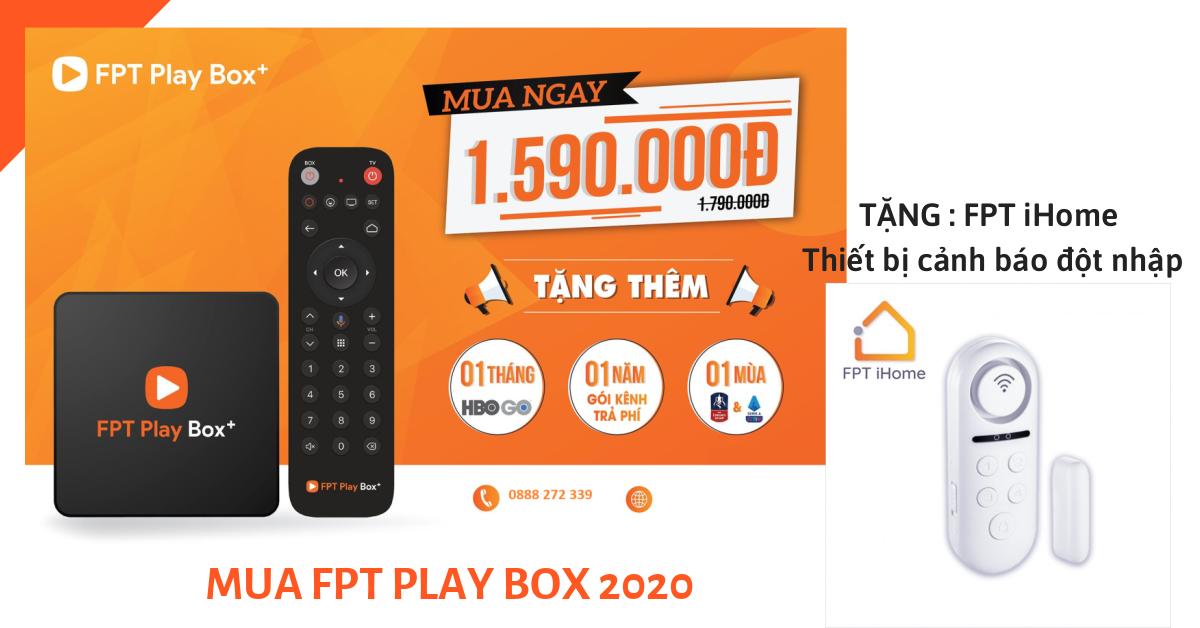 COMBO [ FPT Play Box 2020 + FPT iHome- Thiết bị cảnh báo đột nhập]