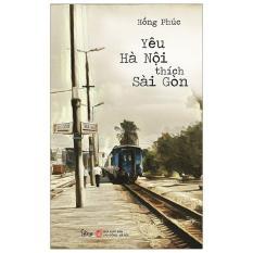 Sách – Yêu Hà Nội thích Sài Gòn