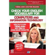 Tiếng Anh Chuyên Ngành – Kiểm Tra Từ Vựng Tiếng Anh Máy Tính Và Công Nghệ Thông Tin – 8935072890186