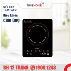 Bếp điện từ CẢM ỨNG TrueHOME TI-21TS2(B) TẶNG KÈM NỒI LẨU – 2100W- Hàng chính hãng bảo hành 1 năm