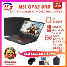 Laptop Gaming Siêu Mỏng Giá Rẻ MSI GF63 8RD, i5-8300H, VGA Nvidia GTX 1050 Ti-4G Max-Q, Màn 15.6 FullHD IPS, LaptopLC298
