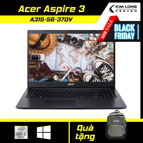 Laptop văn phòng Acer Aspire 3 A315-56-37DV (NX.HS5SV.001) : i3-1005G1 | 4GB RAM | 256GB SSD | UHD Graphics 630 | 15.6 FHD | WIN10 | Black