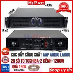 Cục đẩy công suất 2 kênh AAP LA600 H2Pro, 1200w-20 sò lớn TOSHIBA-nguồn xuyến, cục đẩy công suất karaoke cao cấp cho âm thanh hay-khoẻ-rõ ( tặng 10m dây loa 160K )