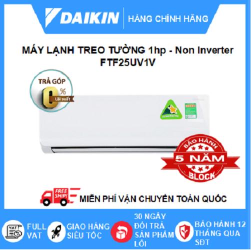 Máy Lạnh Treo Tường FTF25UV1V (1hp) – Daikin 9000btu Non Inverter R32 – Hàng chính hãng – Điện Máy Sapho