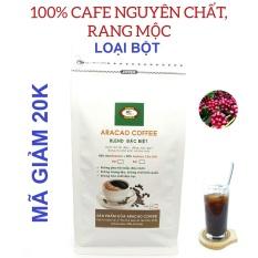 Cà phê nguyên chất, cafe rang xay, BLEND ĐẶC BIỆT- ARACAO COFFEE, thơm, đậm, đắng, ngọt chua cân bằng [ Gói BỘT 500g]