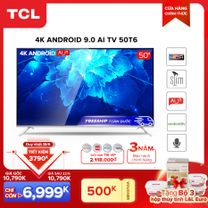 Smart TV TCL Android 9.0 50 inch 4K UHD wifi – 50T6 – BOX HDR, Micro Dimming, Dolby, Chromecast, T-cast, AI+IN – Tivi giá rẻ chất lượng – Bảo hành 3 năm