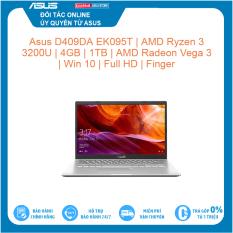 Laptop Asus D409DA EK095T | AMD Ryzen™ 3 3200U | 4GB | 1TB | AMD Radeon Vega 3 | Win 10 | Full HD | Finger Hàng mới 100%, bảo hành chính hãng