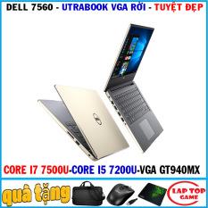 Dell 7560 – siêu sang quá đẹp bản víp vga rời Core i7 7500U, Core i5 7200U,ram 16G, ssd 128+hdd 500g, VGA GT940MX , Màn 15.6IN FHD tràn Viền 1920*1080 IPS