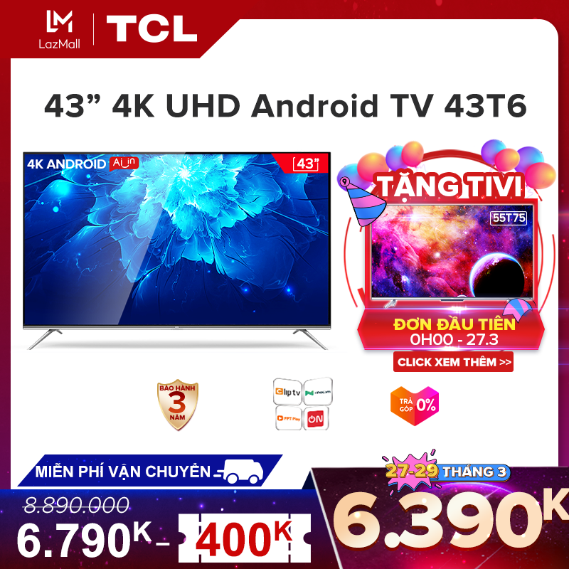 【Mua Tivi Trúng Airpods】Smart TV TCL Android 9.0 43 inch. 4K UHD wifi – 43T6 – HDR, Micro Dimming, Dolby, Chromecast, T-cast, AI+IN – .Tivi giá rẻ chất lượng – .Bảo hành 3 năm