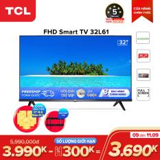 Smart TV TCL Android 8.0 32 inch HD wifi – 32L61 – HDR, Micro Dimming, Dolby, Chromecast, T-cast, AI+IN – Tivi giá rẻ chất lượng – Bảo hành 3 năm