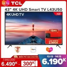 【Tặng Soundbar 2.990K】Smart TV 43 inch TCL 4K UHD wifi – L43U50 – HDR, Micro Dimming. Dolby, T-cast – Tivi giá rẻ chất lượng – Bảo hành 3 năm.