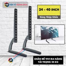 Chân đế tivi đa năng 24 – 40 inch – Tương thích các loại tivi
