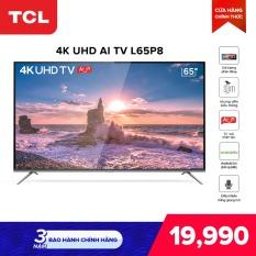 Smart TV TCL Android 9.0 65 inch 4K UHD wifi – L65P8 – HDR, Micro Dimming, Dolby, Chromecast, T-cast, AI+IN – Tivi giá rẻ chất lượng – Bảo hành 3 năm
