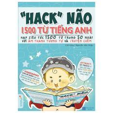 Hack Não 1500 Từ Tiếng Anh – SÁCH CHÍNH HÃNG (Nếu có nhu cầu có thể Chat với shop để được giảm phí ship)