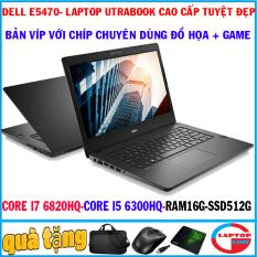 Dell Latitude E5470 (bản víp CHÍP siêu khủng siêu mỏng) Core i7 6820HQ, CORE I5 6300HQ, RAM 16G, SSD 512G, laptop utrabook siêu víp cao cấp
