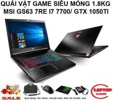 VÍP KHỦNG GAME SIÊU MỎNG MSI GS63 7RE Core i7-7700HQ/ 8G/ SSD 128G+1Tb/ VGA GTX 1050TI/ màn 15.6 inch FullHD 1920*1080 IPS) nặng 1.8KG, DÒNG GAMING SIÊU MỎNG