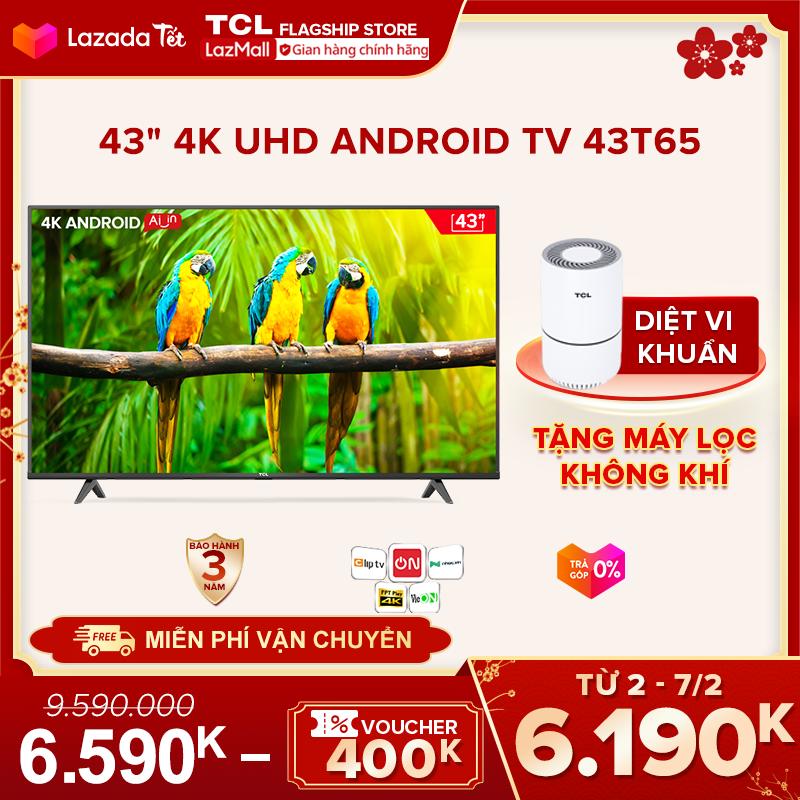 """[Sản phẩm mới 2021] 43"""" 4K UHD Android Tivi TCL 43T65 – Gam Màu Rộng , HDR , Dolby Audio – Bảo Hành 3 Năm , trả góp 0% – Nâng Cấp của 43T6"""
