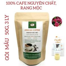 [MẪU THỬ 3 LY] Cà phê nguyên chất, cafe rang xay, ROBUSTA ĐẶC BIỆT, đậm, đắng, mạnh, hậu ngọt- ARACAO COFFEE