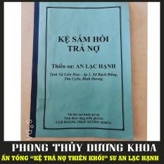 Sách KỆ SÁM HỐI XIN TRẢ NỢ THIÊN KHỐI – Thiền Sư An Lạc Hạnh soạn