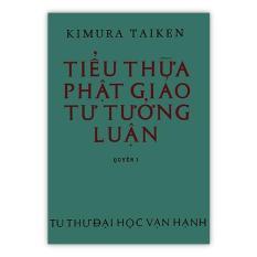 Tiểu Thừa Phật Giáo Tư Tưởng Luận Tập 1