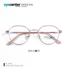 Gọng kính cận unisex nam nữ chính hãng zac & cody kim loại form tròn nhiều màu kiểm soát chặt chẽ quy trình nhập hàng được đảm bảo về chất lượng gọng kính và quang học tròng kính