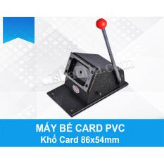 MÁY BẾ CARD PVC