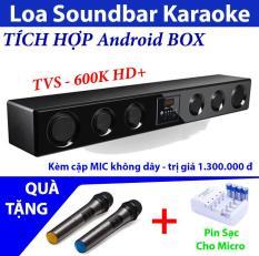 Loa Tích hợp Android BOX TVS 600k HD Soundbar Karaoke tại gia – Dàn âm thanh sống động – Loa giải trí – Loa Bluetooth – Loa Thanh tại gia