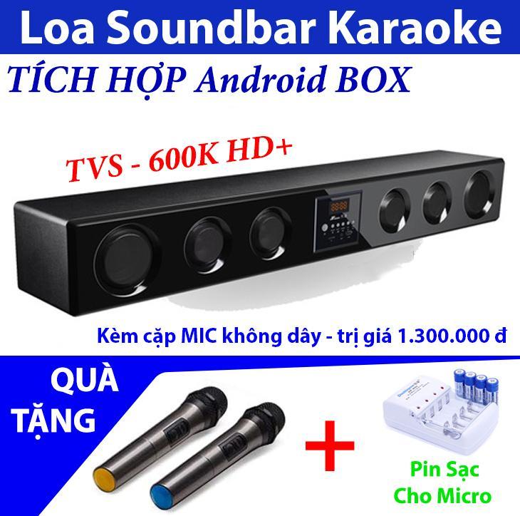 Loa Tích hợp Android BOX TVS 600k HD Soundbar Karaoke tại gia - Dàn âm thanh sống động - Loa...