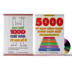 Combo 2 sách: Học viết 1000 chữ Hán từ con số 0 + 5000 từ vựng tiếng Trung thông dụng nhất + DVD quà tặng