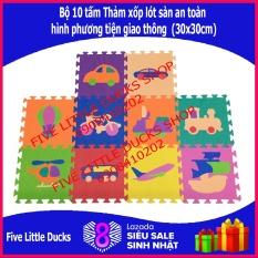 Bộ 10 tấm Thảm xốp lót sàn an toàn cho bé hình phương tiện giao thông – 30x30cm – xuất xứ Việt Nam